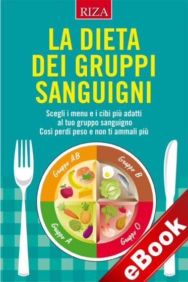 La Dieta Dei Gruppi Sanguigni Ebook