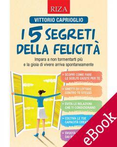 I 5 segreti della felicità (eBook)