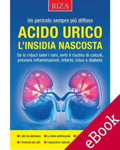 Acido urico, l'insidia nascosta (eBook)