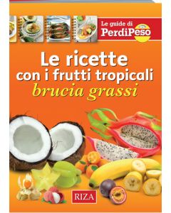 Le Ricette con i Frutti Tropicali Brucia Grassi
