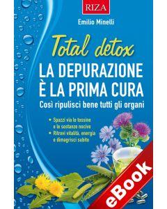 Total detox - La depurazione è la prima cura (eBook)