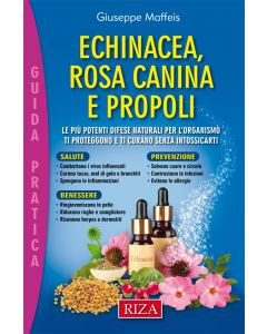 Echinacea, rosa canina e propoli