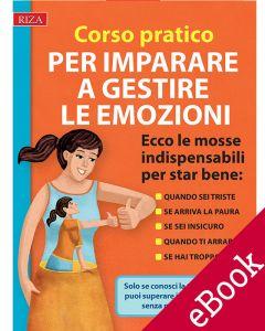 Corso pratico per imparare a gestire le emozioni (eBook)