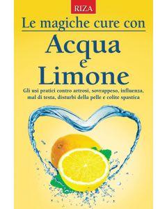 Le magiche cure con Acqua e Limone