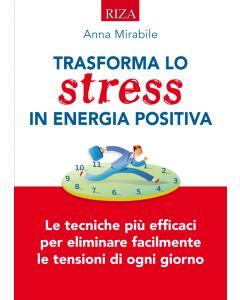 Trasforma lo stress in energia positiva
