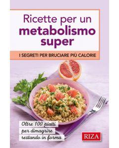 Ricette per un metabolismo super