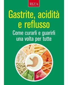 Gastrite, acidità e reflusso