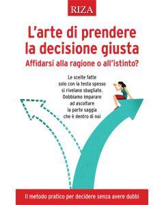 L'arte di prendere la decisione giusta