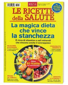 Le ricette della salute: La magica dieta che vince la stanchezza