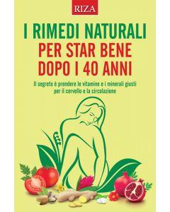 I rimedi naturali per stare bene dopo i 40 anni