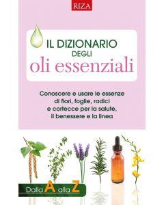 Il dizionario degli oli essenziali