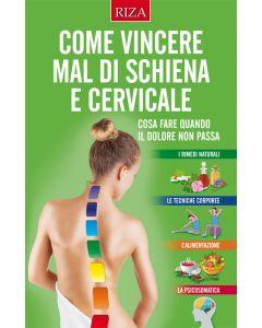 Come vincere mal di schiena e cervicale