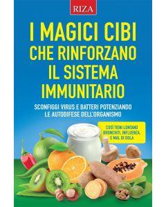 I magici cibi che rinforzano il sistema immunitario