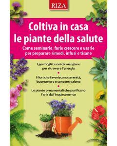Coltiva in casa le piante della salute