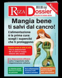 Riza Dossier: Mangia bene ti salvi dal cancro