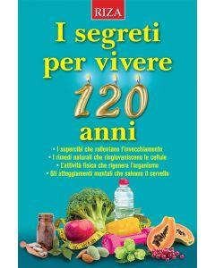 I segreti per vivere 120 anni