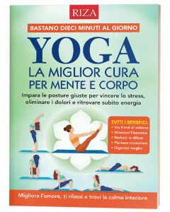 Yoga: la miglior cura per mente e corpo