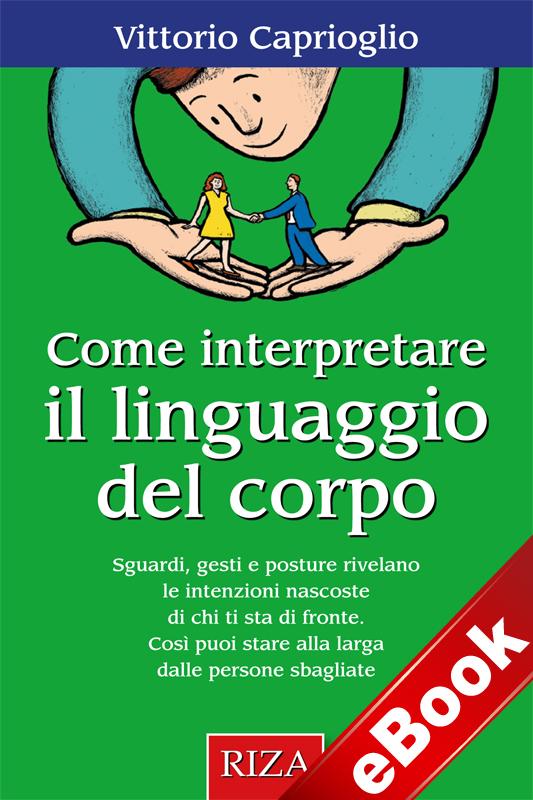 Come interpretare il linguaggio del corpo (eBook)