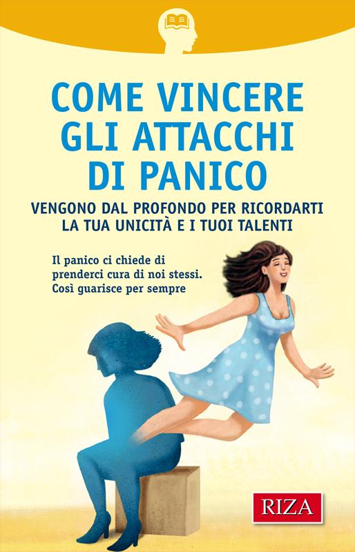 Come vincere gli attacchi di panico