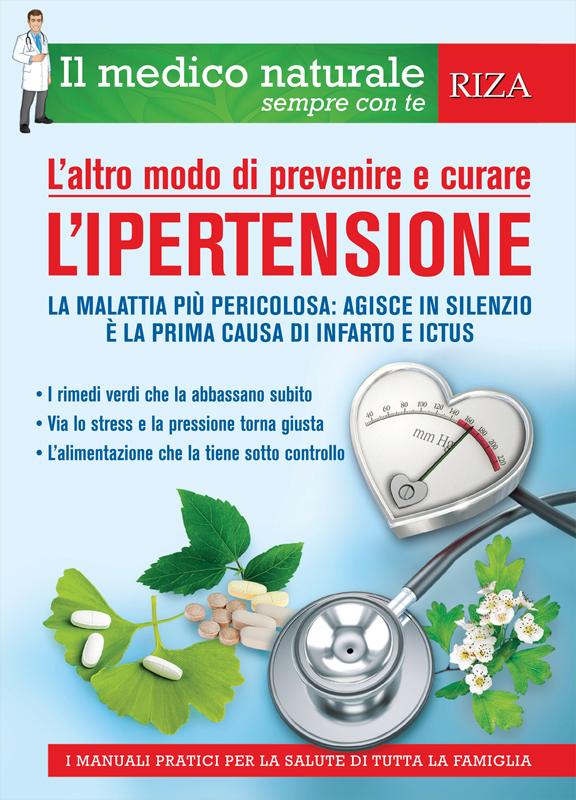 Il medico naturale sempre con te: L'ipertensione