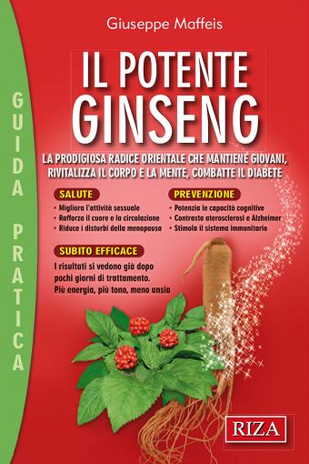 Ginseng: proprietà e benefici del miglior tonico naturale..