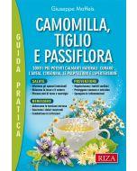 Camomilla, tiglio, passiflora