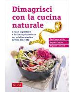 Dimagrisci con la cucina naturale