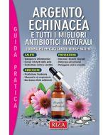 Argento, Echinacea e tutti i migliori rimedi naturali