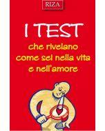 I test che rivelano come sei nella vita e nell'amore